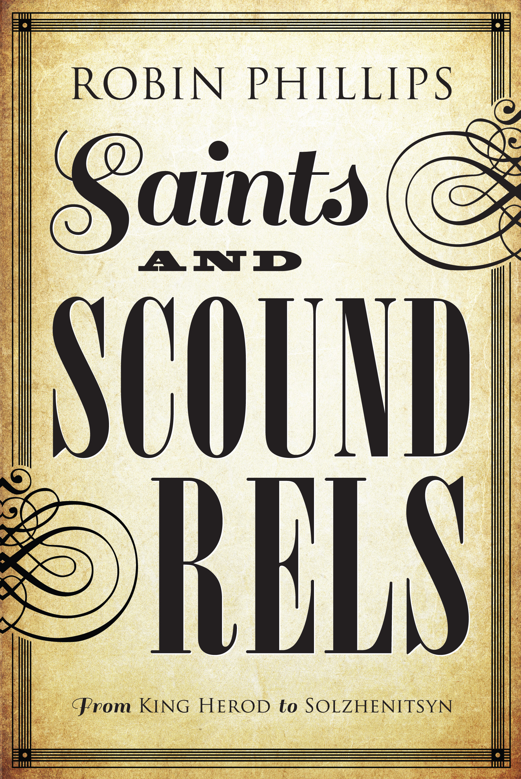 Saints and Scoundrels by Robin Phillips